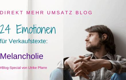 Emotionen für Verkaufstexte: Melancholie